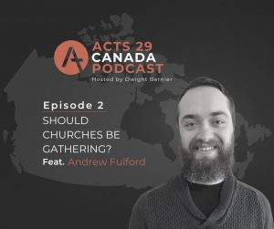 Podcast Episode 2: Should Churches in Canada be Gathering?